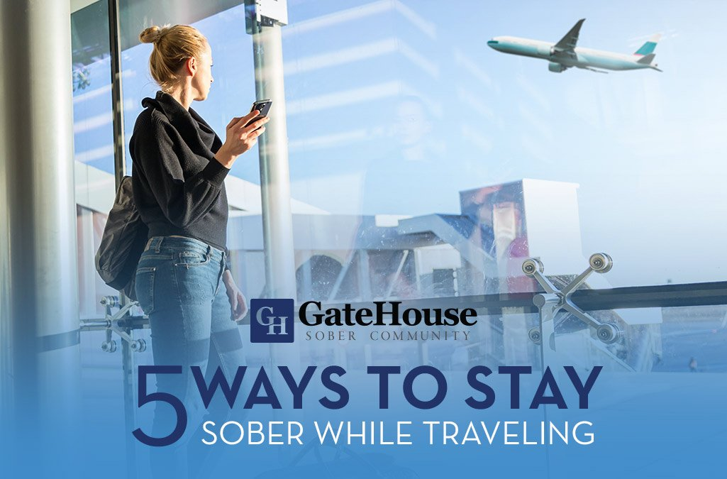 5 Ways to Stay Sober While Traveling